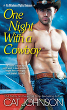 Load image into Gallery viewer, One Night with a Cowboy (An Oklahoma Nights Romance)