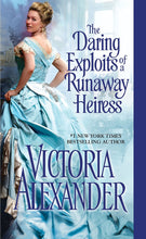 Load image into Gallery viewer, The Daring Exploits of a Runaway Heiress (Millworth Manor)
