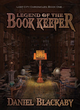 Load image into Gallery viewer, Legend of the Book Keeper (Lost City Chronicles, Book 1)