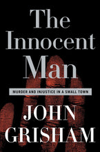 Load image into Gallery viewer, The Innocent Man: Murder and Injustice in a Small Town