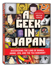 Load image into Gallery viewer, A Geek in Japan: Discovering the Land of Manga, Anime, Zen, and the Tea Ceremony (Geek In...guides)