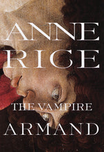 Load image into Gallery viewer, The Vampire Armand : The Vampire Chronicles (Rice, Anne, Vampire Chronicles)
