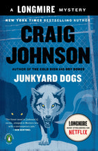 Load image into Gallery viewer, Junkyard Dogs: A Longmire Mystery