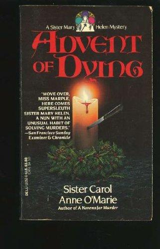 Advent Of Dying (a Sister Mary Helen Mystery)