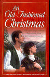 An Old-fashioned Christmas:  For The Love Of A Child/miracle On Kismet Hill/christmas Flower/god Jul (heartsong Novella Collection)
