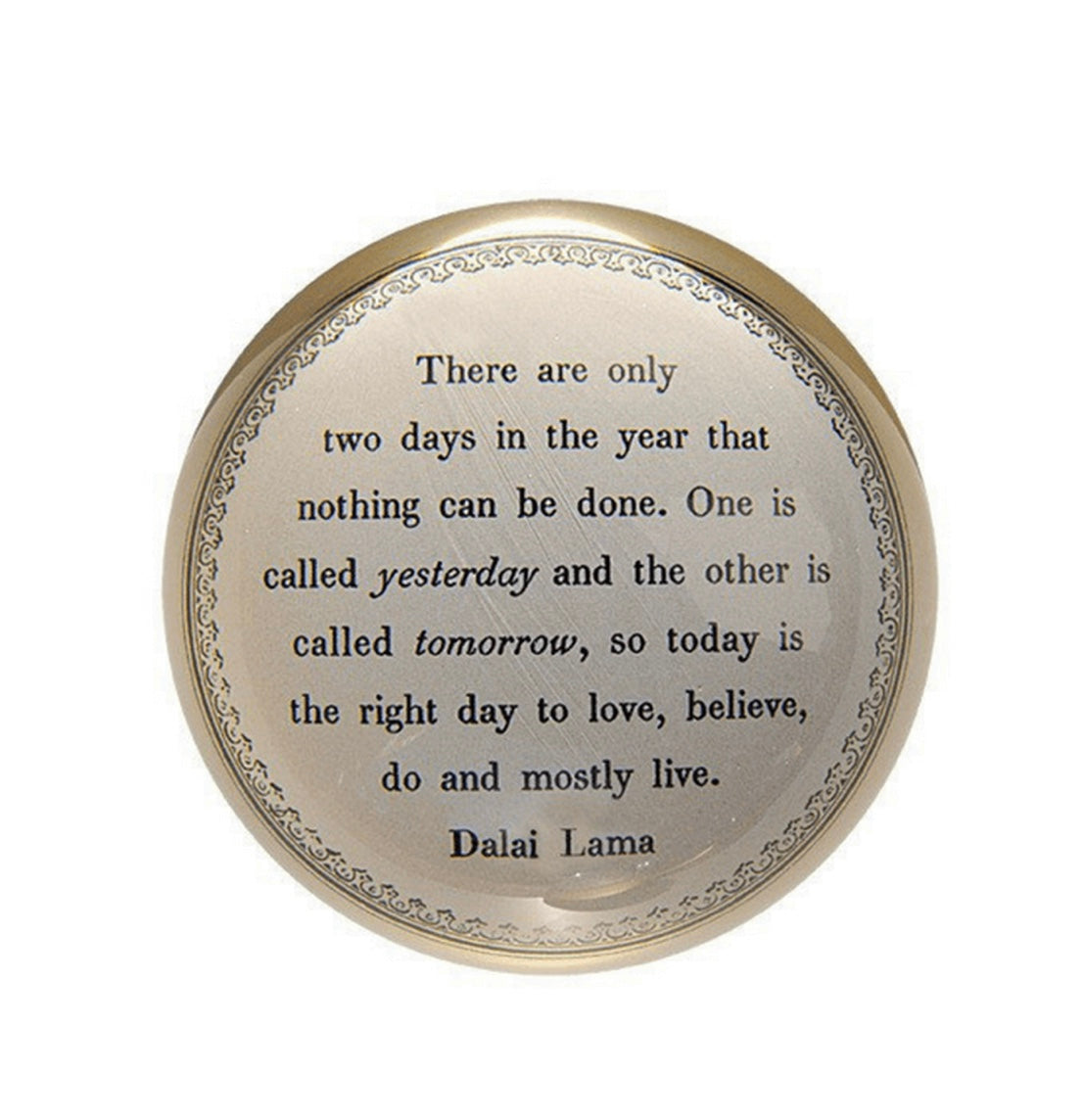 Paperweight- Today Is The Right Day