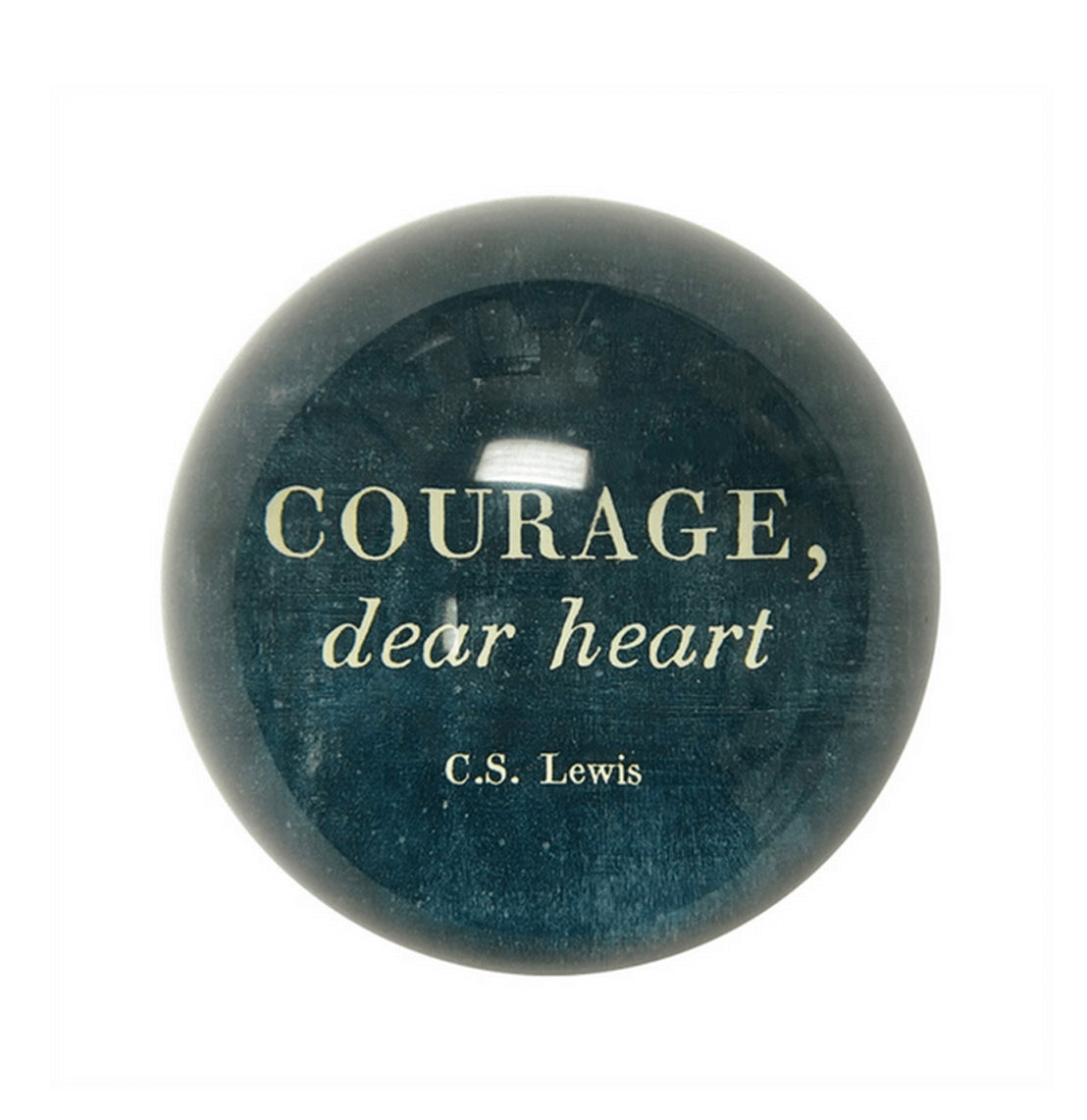 Paperweight- Courage, Dear Heart
