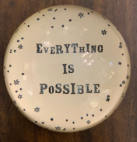 Paperweight- Everything Is Possible