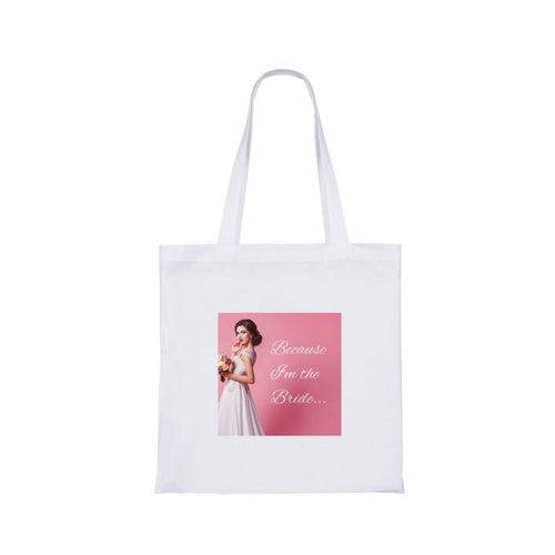 Because I'm the Bride White Tote Bag