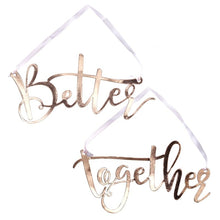 Load image into Gallery viewer, Ginger Ray Rose Gold Better Together Chair Signs