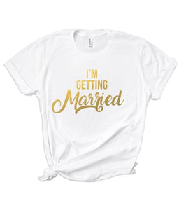 I'm Getting Married/So We're Getting Drunk T-shirt's