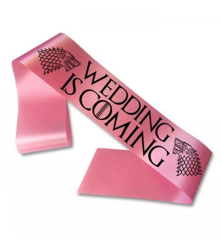 Game of Thrones Wedding is Coming Sash
