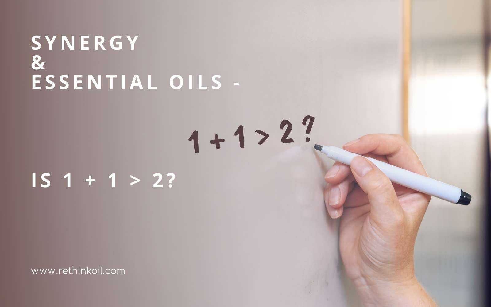 ReThinkOil Blog Synergy & Essential Oils