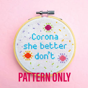 Corona She Better Don't Cross Stitch Pattern - Pulp Stitchin'