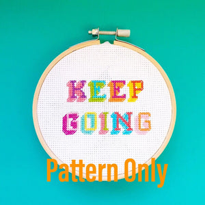 Keep Going Cross Stitch Pattern - Pulp Stitchin'