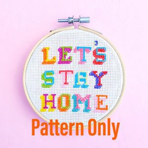 Let's Stay Home Pattern - Pulp Stitchin