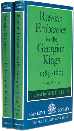 Russian Embassies to the Georgian Kings (1589-1605) ... Edited with Introduction, Additional