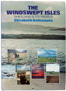 The Windswept Isles. Shetland and its People