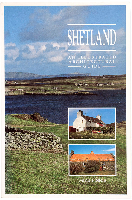 Shetland. An Illustrated Architectural Guide