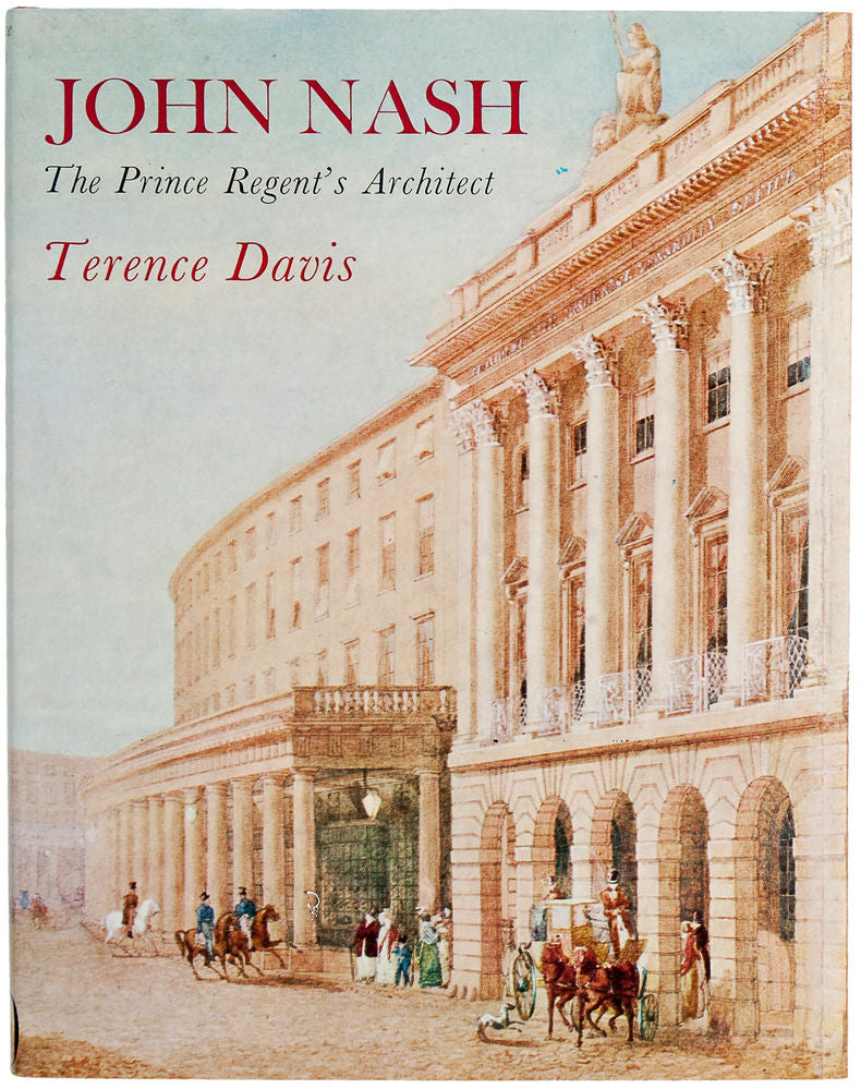 John Nash. The Prince Regent's Architect