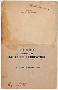 [BURMA INTELLIGENCE BUREAU]. — Burma during the Japanese Occupation.