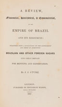 Load image into Gallery viewer, A Review, Financial, Statistical, & Commercial, of the Empire of Brazil and