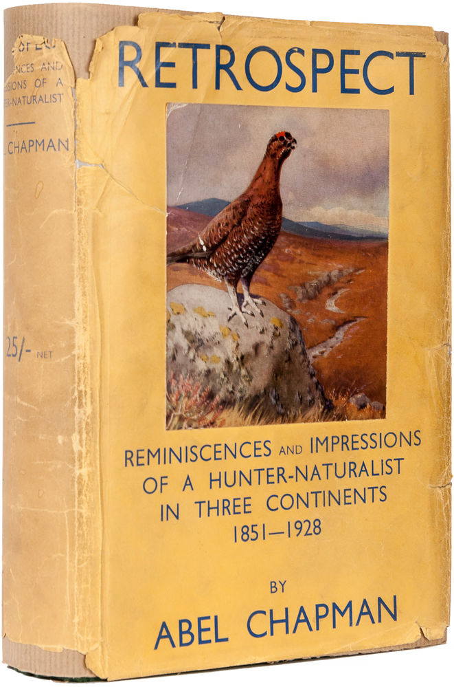 Retrospect. Reminiscences and Impressions of a Hunter-Naturalist in Three Continents