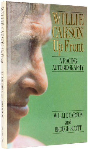 Willie Carson Up Front. A racing autobiography