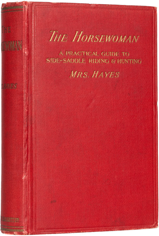The Horsewoman. A practical guide to side-saddle riding and hunting