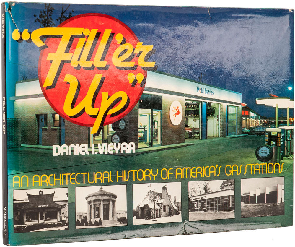 Fill'er Up. An architectural history of America's gas stations