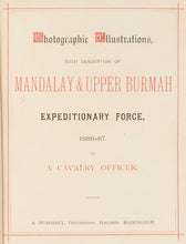 Load image into Gallery viewer, Photographic Illustrations, with a Description of Mandalay & Upper Burmah Expeditionary Force