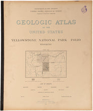 Load image into Gallery viewer, Geologic Atlas of the United States. Yellowstone National Park, Folio Wyoming