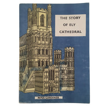 Load image into Gallery viewer, GARDINER, Rena (illustrator). The Story of Ely Cathedral.