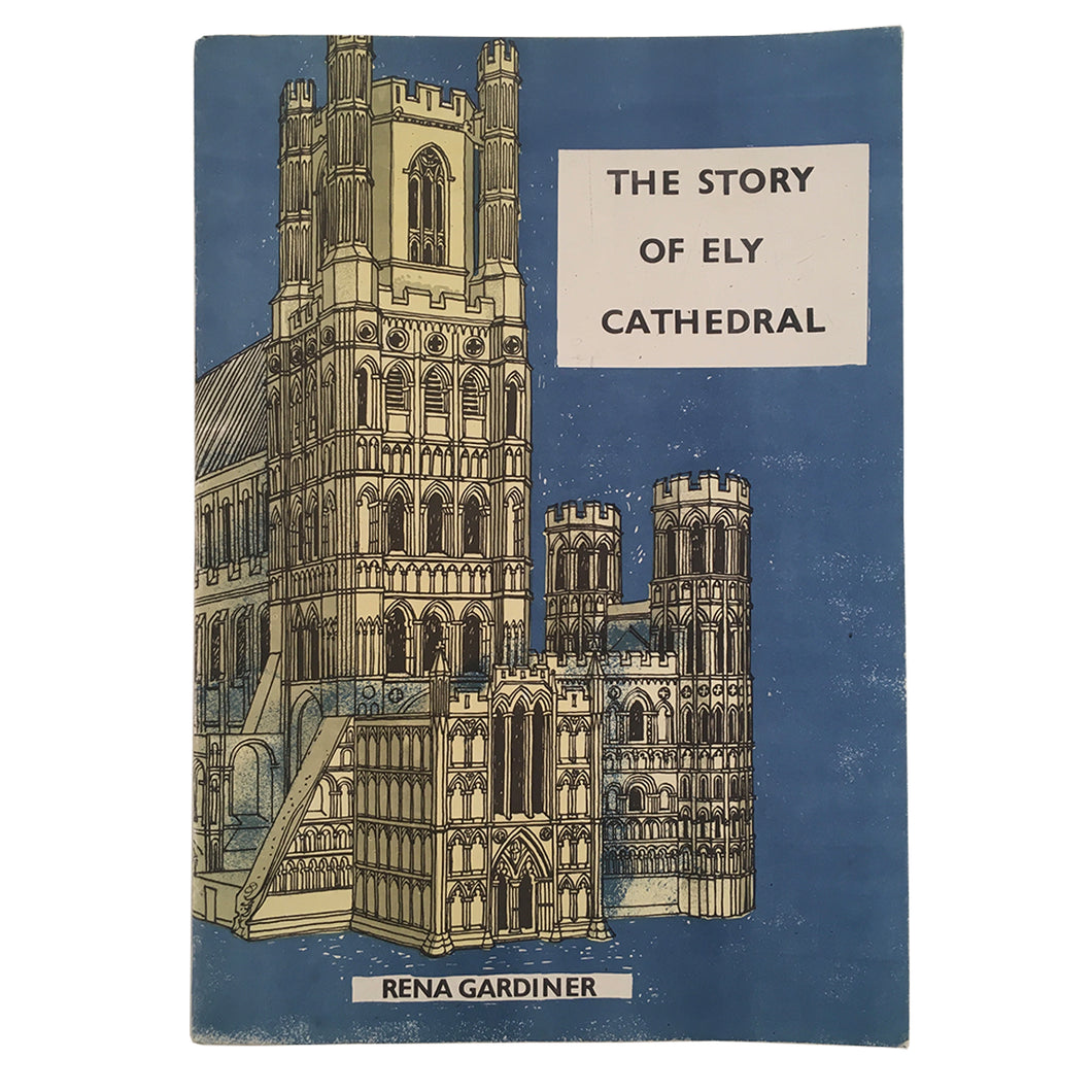 GARDINER, Rena (illustrator). The Story of Ely Cathedral.