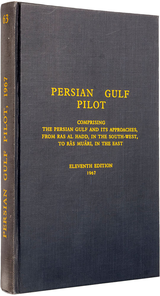 Persian Gulf Pilot. Comprising the Persian Gulf and its Approaches from