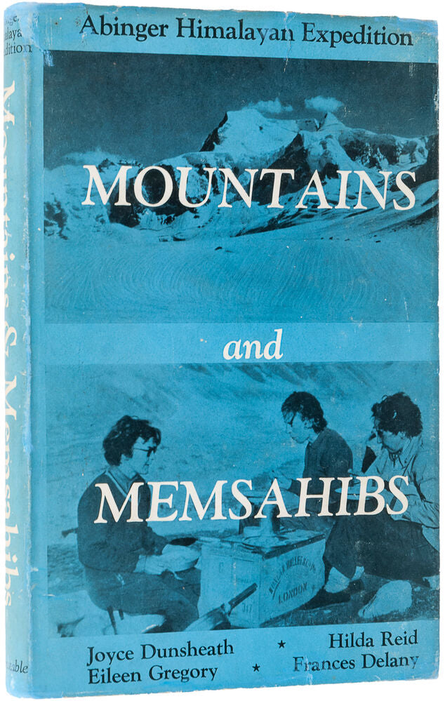 Mountains and Memsahibs. By the Members of the Abinger Himalayan Expedition
