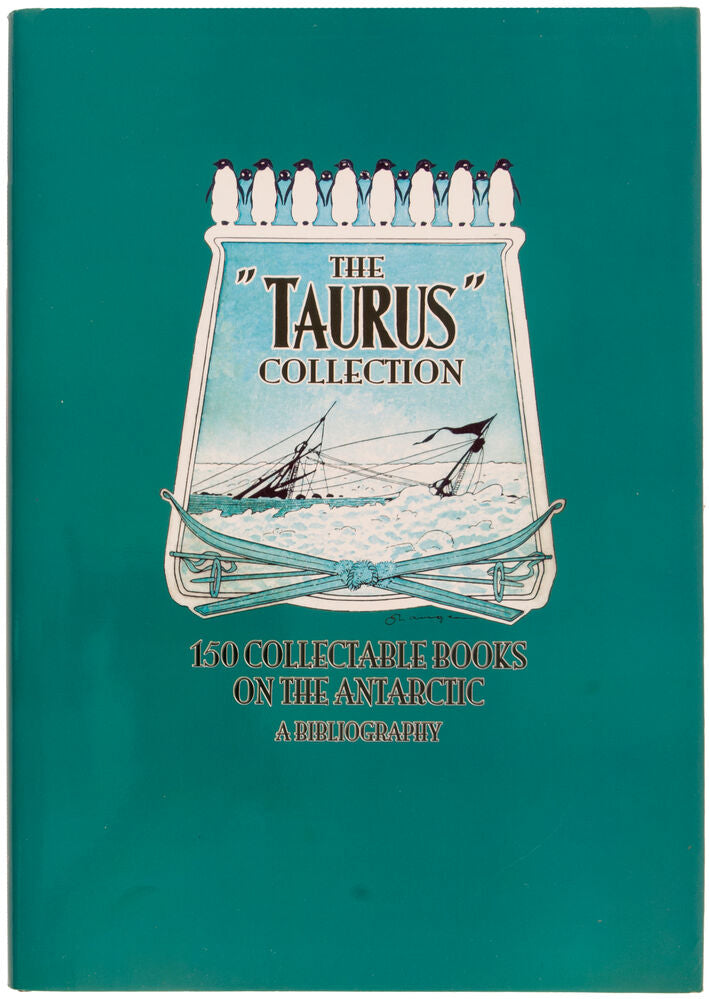 The Taurus Collection. 150 Collectable Books on the Antarctic. A Bibliography