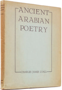Translations of Ancient Arabian Poetry, Chiefly Pre-Islamic, with an Introduction