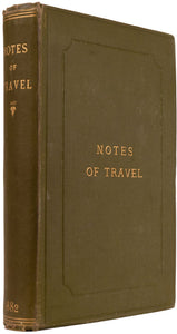 Notes of Travel. Extracts from Home Letters written during a Two