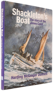 Shackleton's Boat. The Story of the James Caird