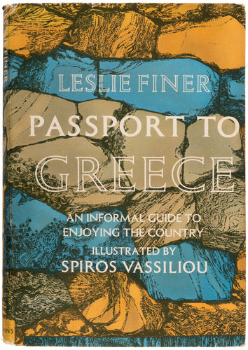 Passport to Greece [on dust-wrappers continued] An informal Guide to …