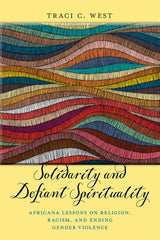 Solidarity and Defiant Spirituality: Africana Lessons on Religion, Racism, and Ending Gender Violence