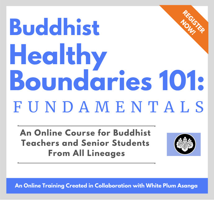 Buddhist Healthy Boundaries 101 Online Course for Teachers (Spring, 2021)