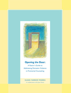 Opening the Door: A Pastor's Guide to Addressing Domestic Violence in Premarital Counseling