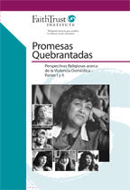 Promesas Quebrantadas: Perspectivas Religiosas Acerca de la Violencia Domestica [Streaming Video: 1 MONTH/ 1 MES]