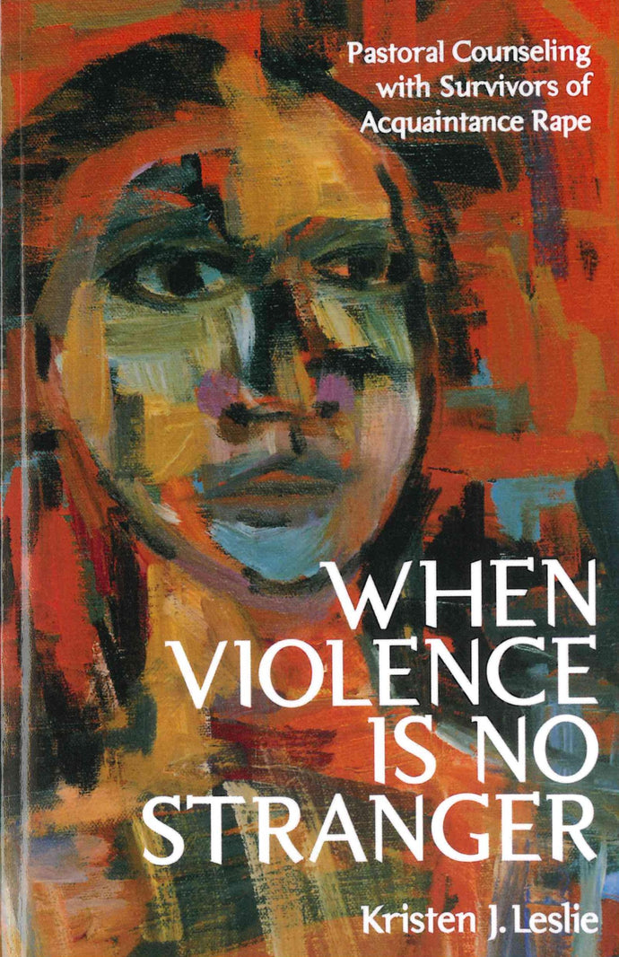 When Violence Is No Stranger: Pastoral Counseling with Survivors of Acquaintance Rape
