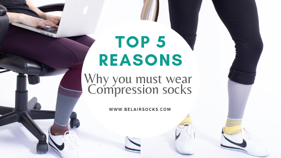 Top 5 Reasons why you must wear compression socks