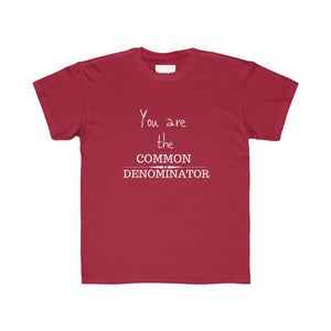 You are the common denominator - Kids Regular Fit Tee by Dray-A