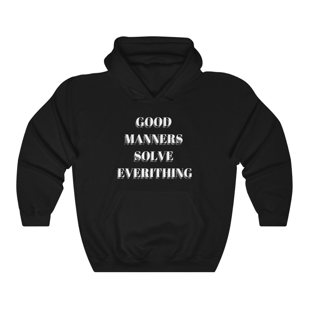 Good manners solve everything - Unisex Heavy Blend™ Hooded Sweatshirt by Dray-A
