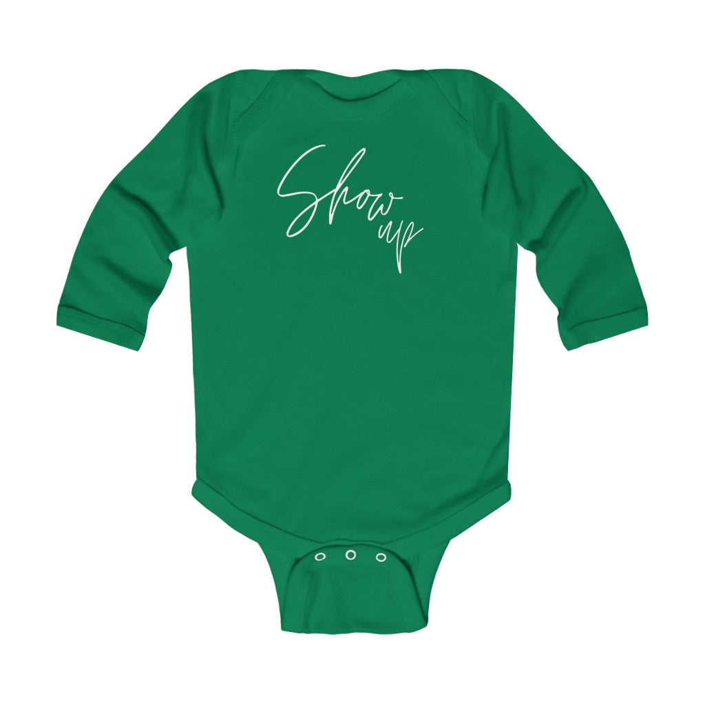 Show up - Infant Long Sleeve Bodysuit by Dray-A